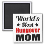 World's Most Hungover Mom Funny Refrigerator Magnets