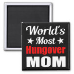 Worlds Most Hungover Mom Witty Drinking 2 Inch Square Magnet