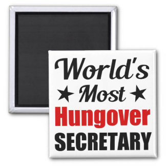 World's Most Hungover Secretary Funny Drinking Magnet