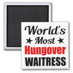 World's Most Hungover Waitress Funny 2 Inch Square Magnet