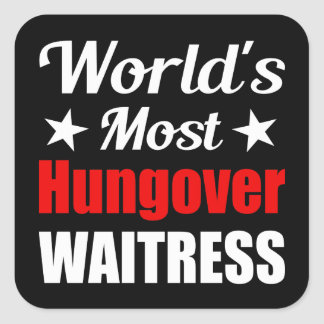 World's Most Hungover Waitress Funny Square Sticker