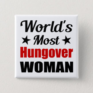World's Most Hungover Woman Funny Drinking Button