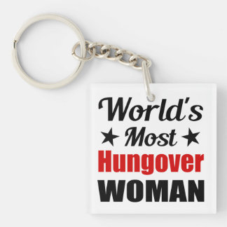 World's Most Hungover Woman Funny Drinking Keychain