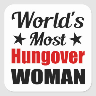 World's Most Hungover Woman Funny Drinking Square Sticker