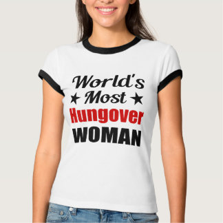World's Most Hungover Woman Funny Drinking T-Shirt