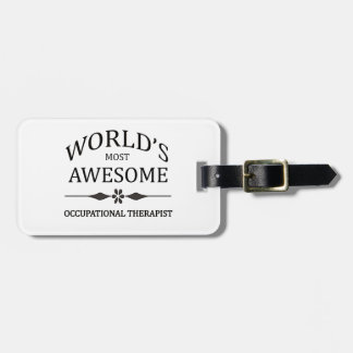World's Most Occupational Therapist Tags For Bags