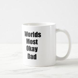 Worlds Most Okay Dad Coffee Mug