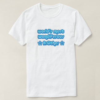 World's Most Wondiferous Brother T-Shirt