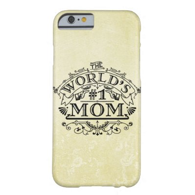 World's Number One Mom Vintage Flourish Barely There iPhone 6 Case