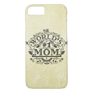 World's Number One Mom Vintage Flourish iPhone 7 Case