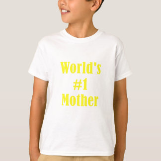 Worlds Number One Mother T-Shirt