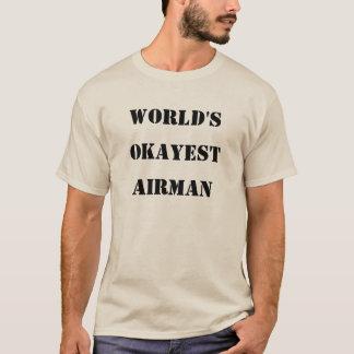 World's Okayest Airman T-Shirt