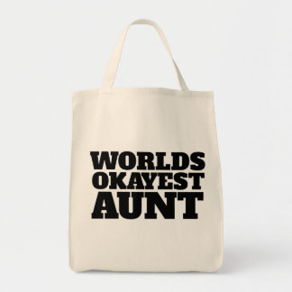 Worlds okayest Aunt Grocery Tote Bag