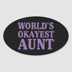 Oval Sticker with World's Okayest Aunt design