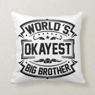 World's Okayest Big Brother Throw Pillow