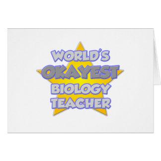 World's Okayest Biology Teacher .. Joke Card
