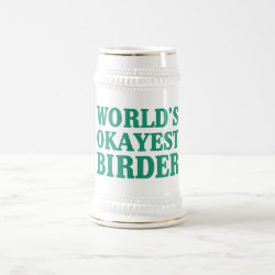 Stein with World's Okayest Birder design