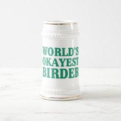 Stein with World's Okayest Birder design