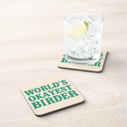 Beverage Coaster with World's Okayest Birder design