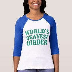 Ladies Raglan Fitted T-Shirt with World's Okayest Birder design