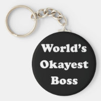 World's Okayest Boss Humorous Work Gift Funny Fun Keychain