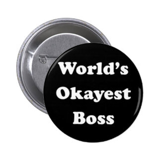 World's Okayest Boss Humorous Work Gift Funny Fun Pinback Button