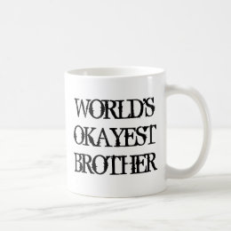 Worlds Okayest Brother coffee mug