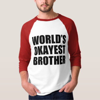World's Okayest Brother funny shirt
