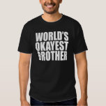 WORLD'S OKAYEST BROTHER GIFT T-SHIRTS