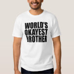 WORLD'S OKAYEST BROTHER GIFT TEES