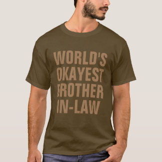 World's Okayest Brother In-Law Shirt