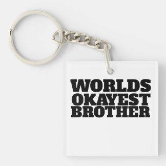 Worlds Okayest Brother Single-Sided Square Acrylic Keychain