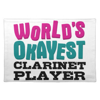 World's Okayest Clarinet Player Cloth Place Mat
