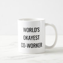 Worlds Okayest Co-worker funny quote coffee mug