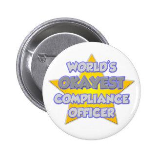 World's Okayest Compliance Officer .. Joke Pinback Buttons