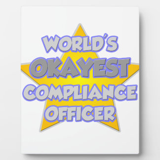 World's Okayest Compliance Officer .. Joke Display Plaque