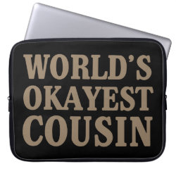 Neoprene Laptop Sleeve 15' with World's Okayest Cousin design