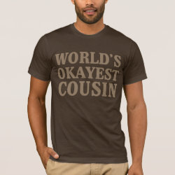 Men's Basic American Apparel T-Shirt with World's Okayest Cousin design