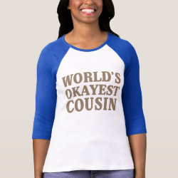 Ladies Raglan Fitted T-Shirt with World's Okayest Cousin design