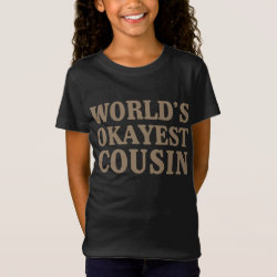 Girls' Fine Jersey T-Shirt with World's Okayest Cousin design
