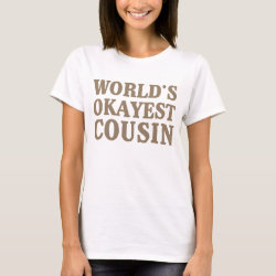 Women's Basic T-Shirt with World's Okayest Cousin design