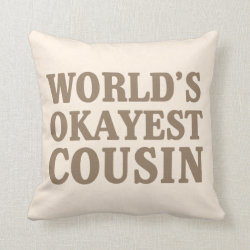 Cotton Throw Pillow with World's Okayest Cousin design