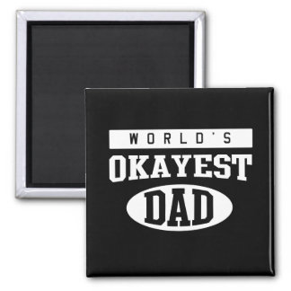 World's Okayest Dad 2 Inch Square Magnet