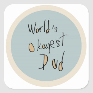 World's Okayest Dad - Brown and Blue Square Sticker