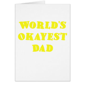 Worlds Okayest Dad Card