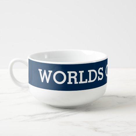 Worlds Okayest Dad custom color soup bowl mugs