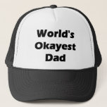 "World&#39;s Okayest Dad Funny Design Trucker Hat<br><div class=""desc"">World&#39;s Okayest Dad Funny Design Created by RMF Designz</div>"