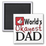 World's okayest dad funny father's day magnet