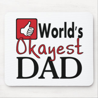 World's okayest dad funny father's day mousepad
