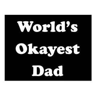 WORLD'S OKAYEST DAD Funny Greatest Father Gift Postcard